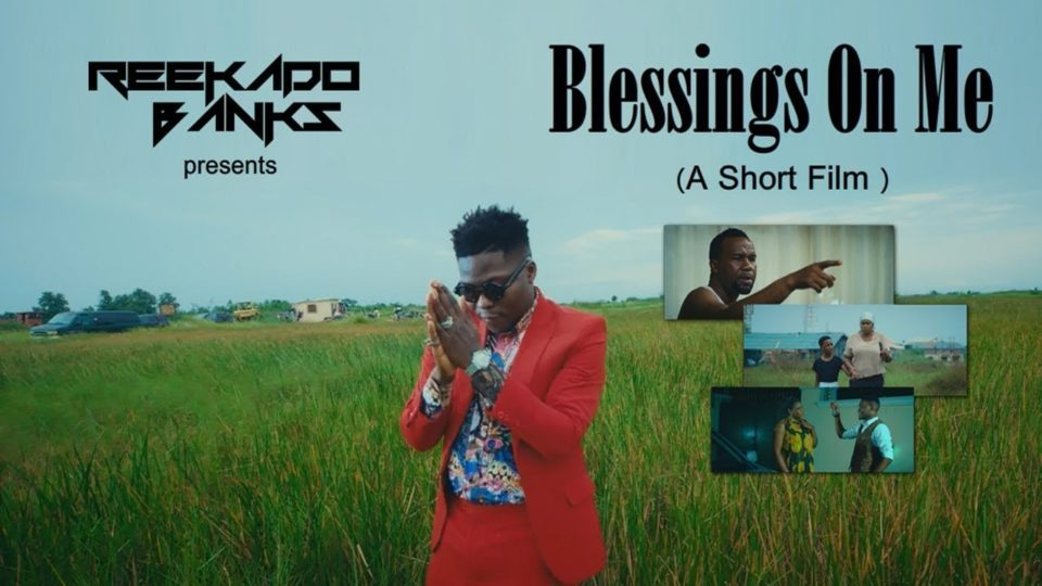 Reekado bank recently release his music video for blessings on me, and also give his fan a short film to tell an important story.  Watch the video below to know more about the story in his short film.