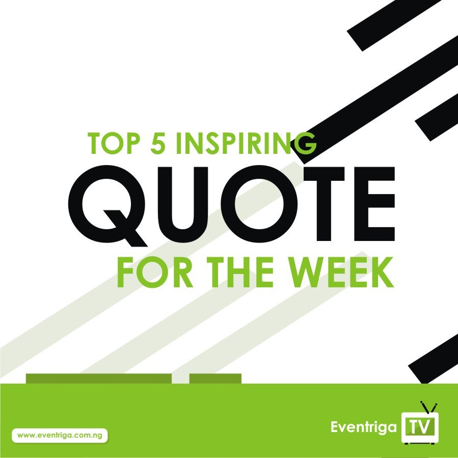 Top 5 inspiring Quote of the week